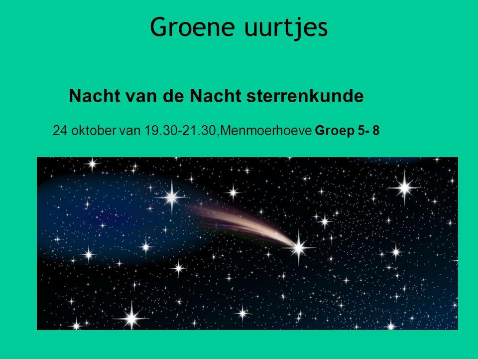 Groene uurtjes Nacht van de Nacht sterrenkunde 24 oktober van 19.30-21.30,Menmoerhoeve Groep 5- 8