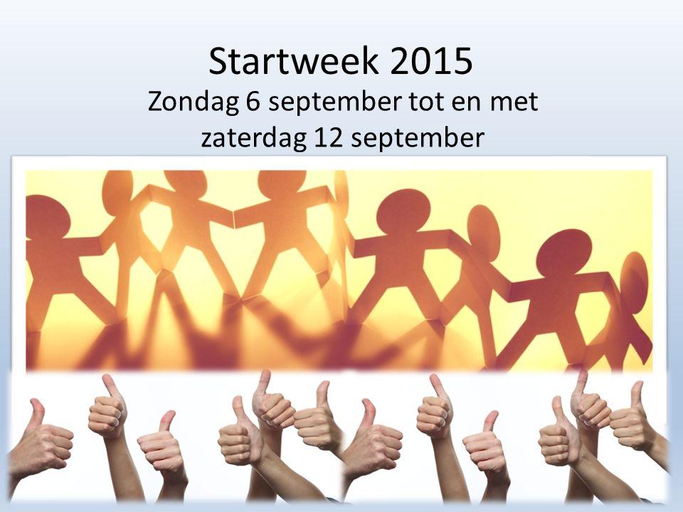 Startweek 2015 Zondag 6 september tot en met zaterdag 12 september