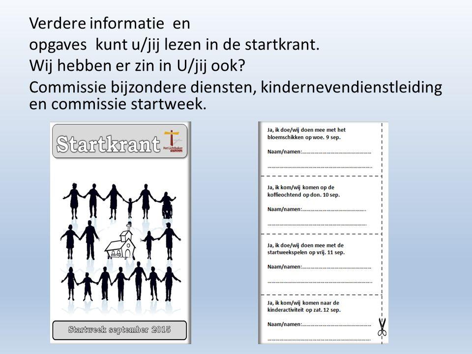 Verdere informatie en opgaves kunt u/jij lezen in de startkrant. Wij hebben er zin in U/jij ook? Commissie bijzondere diensten, kindernevendienstleidi