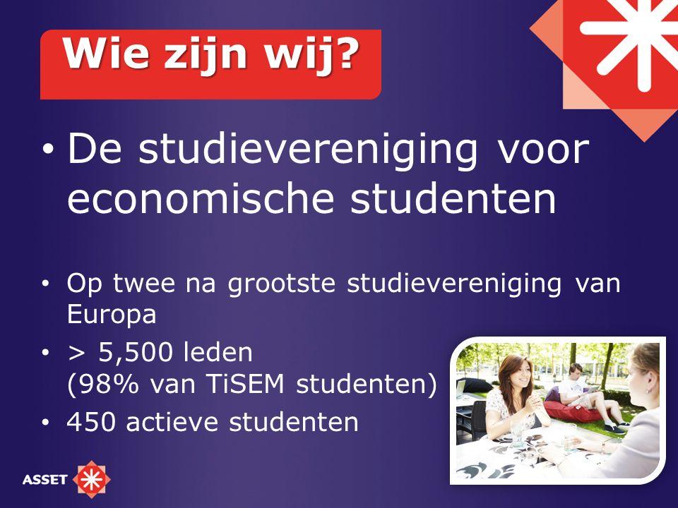 De studievereniging voor economische studenten Op twee na grootste studievereniging van Europa > 5,500 leden (98% van TiSEM studenten) 450 actieve stu