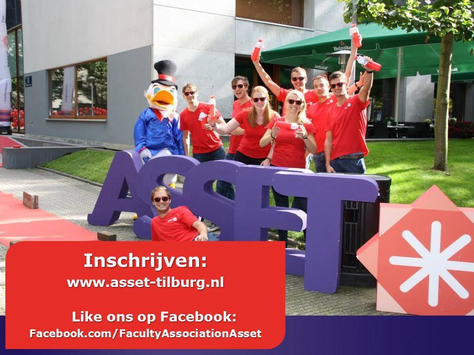 Inschrijven:www.asset-tilburg.nl Like ons op Facebook: Facebook.com/FacultyAssociationAsset