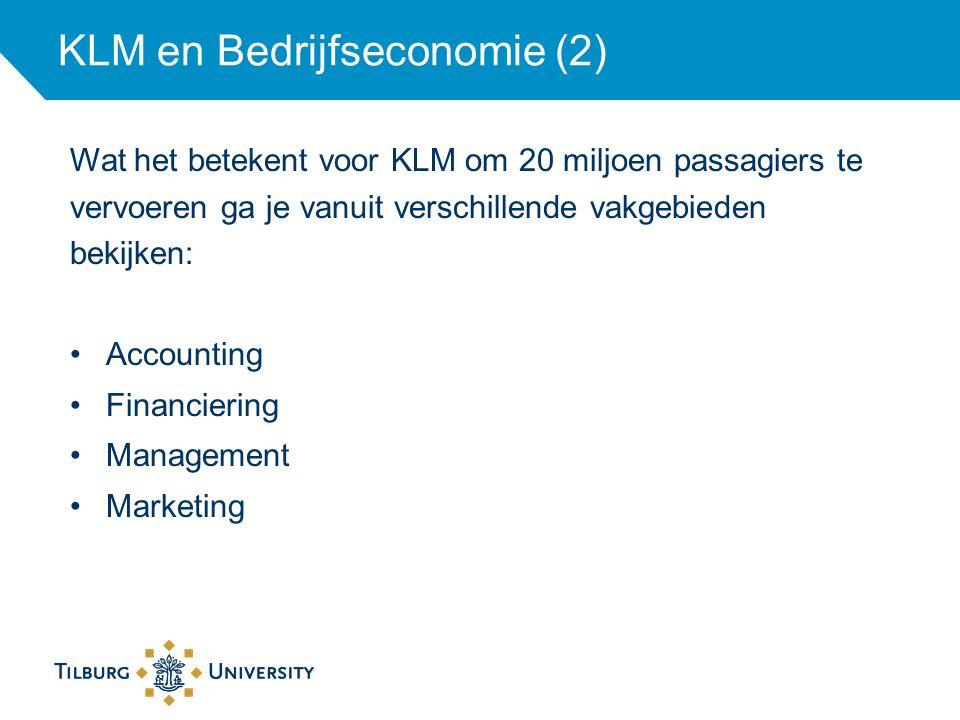 KLM en Bedrijfseconomie (2) Wat het betekent voor KLM om 20 miljoen passagiers te vervoeren ga je vanuit verschillende vakgebieden bekijken: Accountin