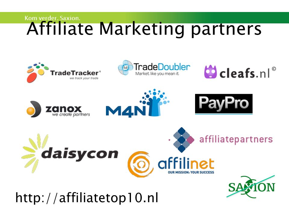 Kom verder. Saxion. Affiliate Marketing partners http://affiliatetop10.nl