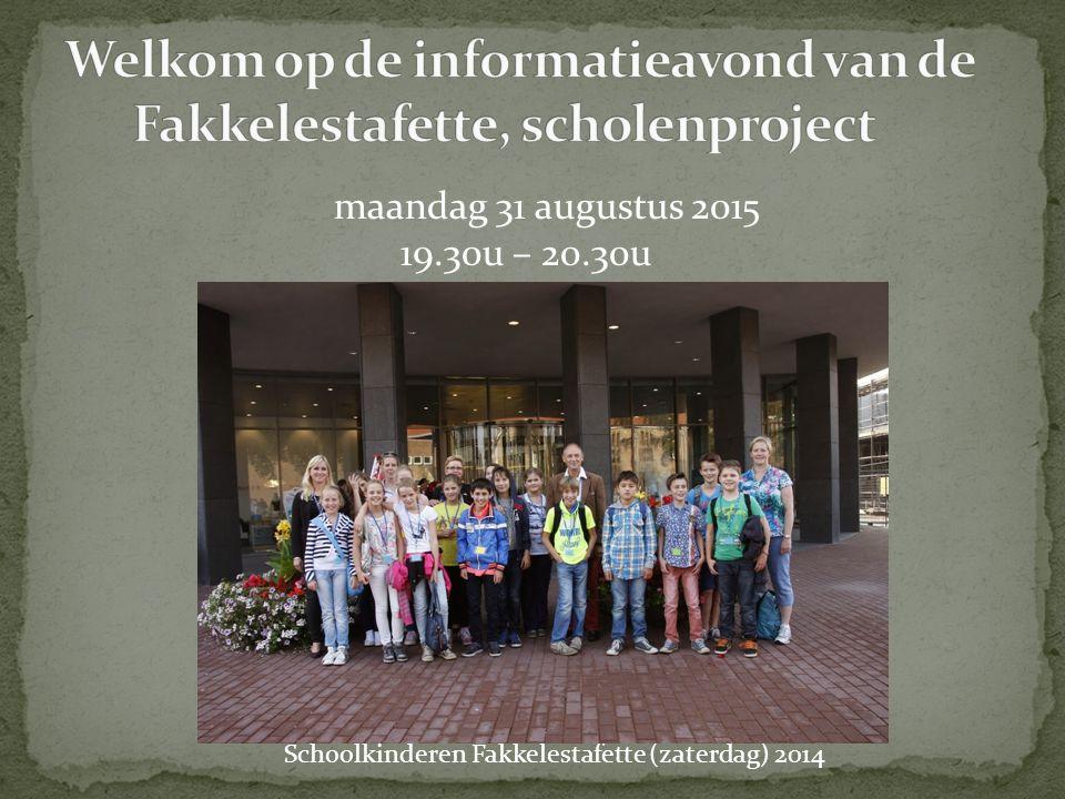 Schoolkinderen Fakkelestafette (zaterdag) 2014 maandag 31 augustus 2015 19.30u – 20.30u