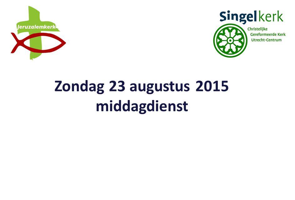Zondag 23 augustus 2015 middagdienst
