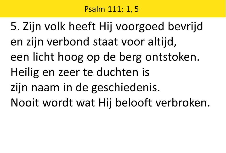 Zingende Gezegend 185 Psalm 111: 1, 5 5.