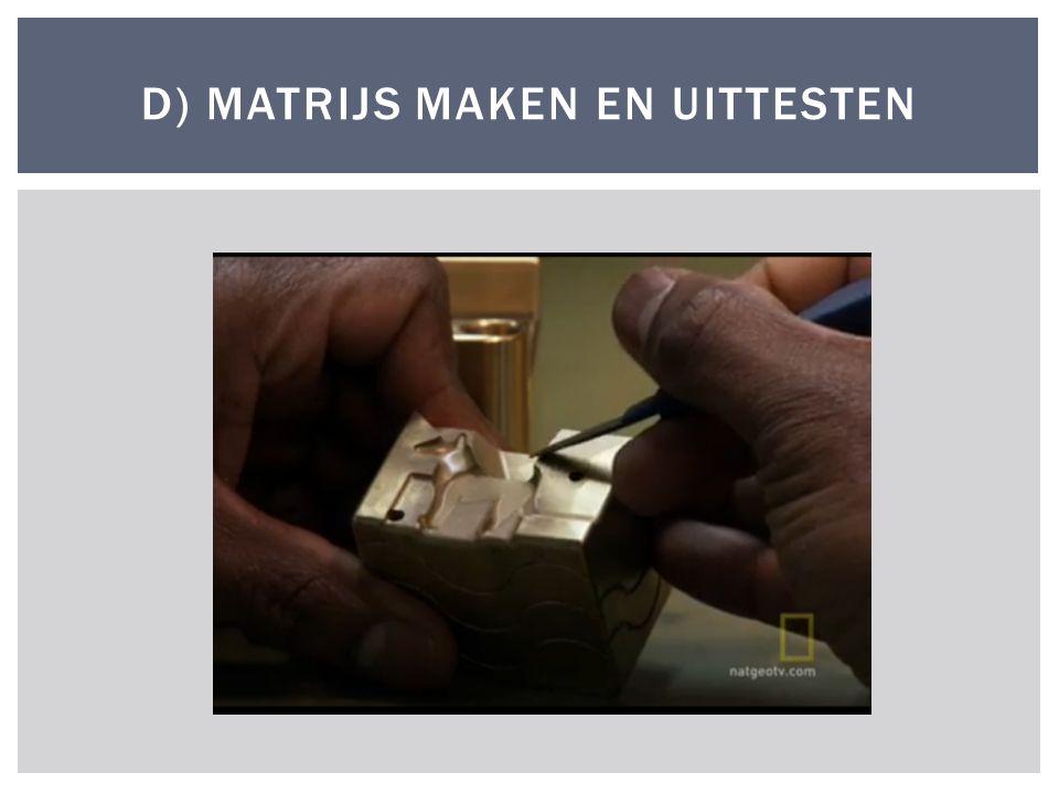 D) MATRIJS MAKEN EN UITTESTEN