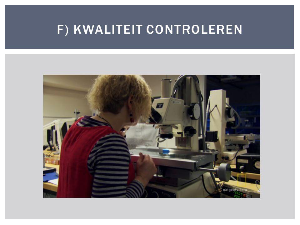 F) KWALITEIT CONTROLEREN