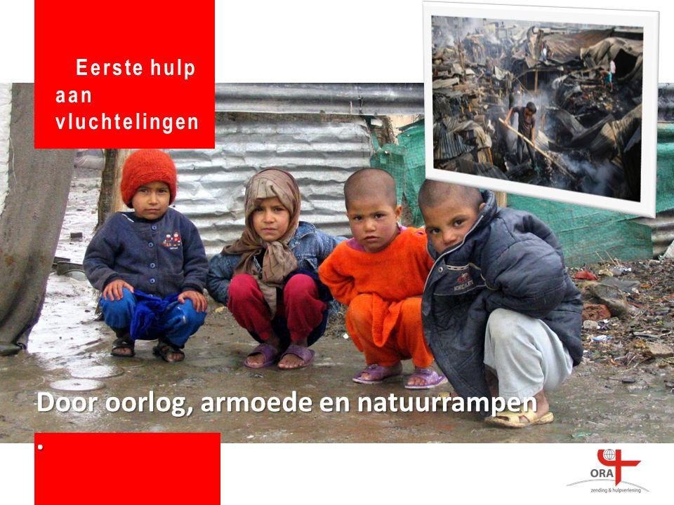 Door oorlog, armoede en natuurrampen. Eerste hulp aan vluchtelingen