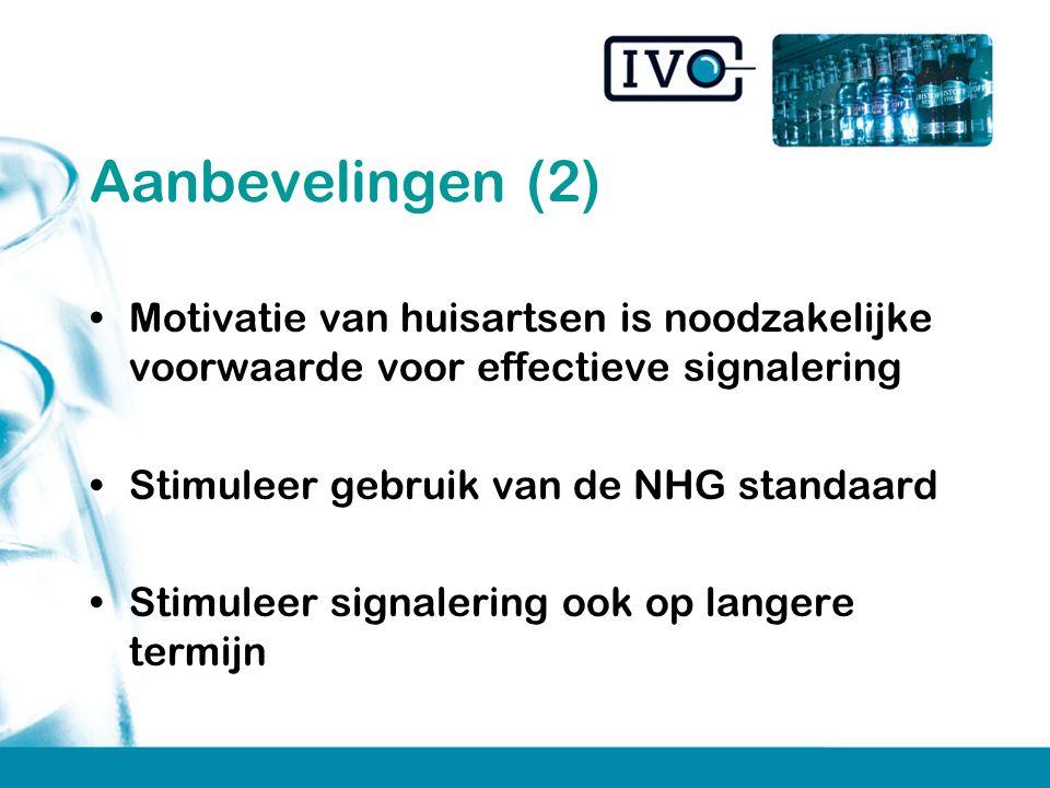 Aanbevelingen (2) Motivatie van huisartsen is noodzakelijke voorwaarde voor effectieve signalering Stimuleer gebruik van de NHG standaard Stimuleer signalering ook op langere termijn