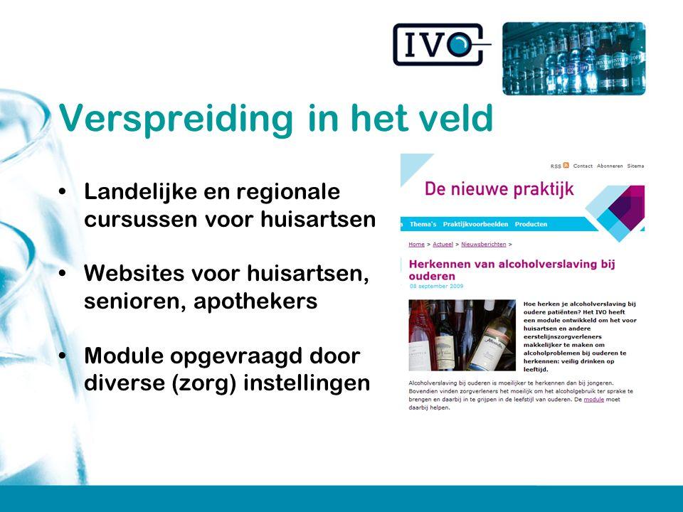 Verspreiding in het veld Landelijke en regionale cursussen voor huisartsen Websites voor huisartsen, senioren, apothekers Module opgevraagd door diverse (zorg) instellingen