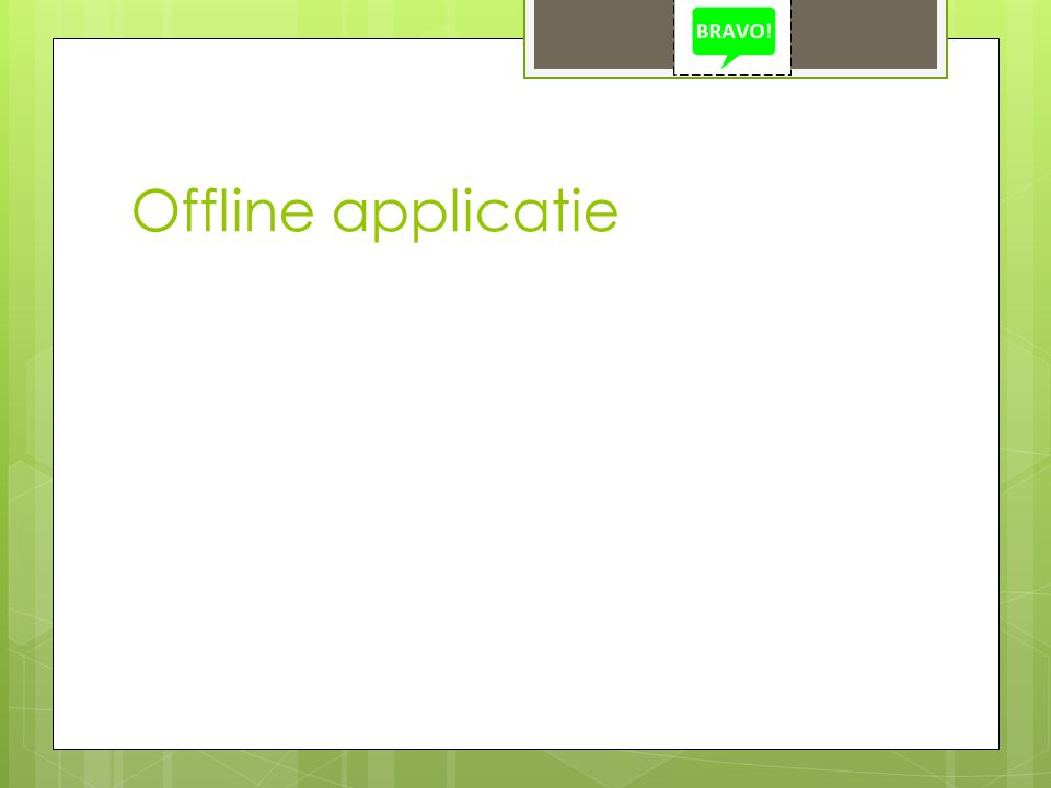 Offline applicatie