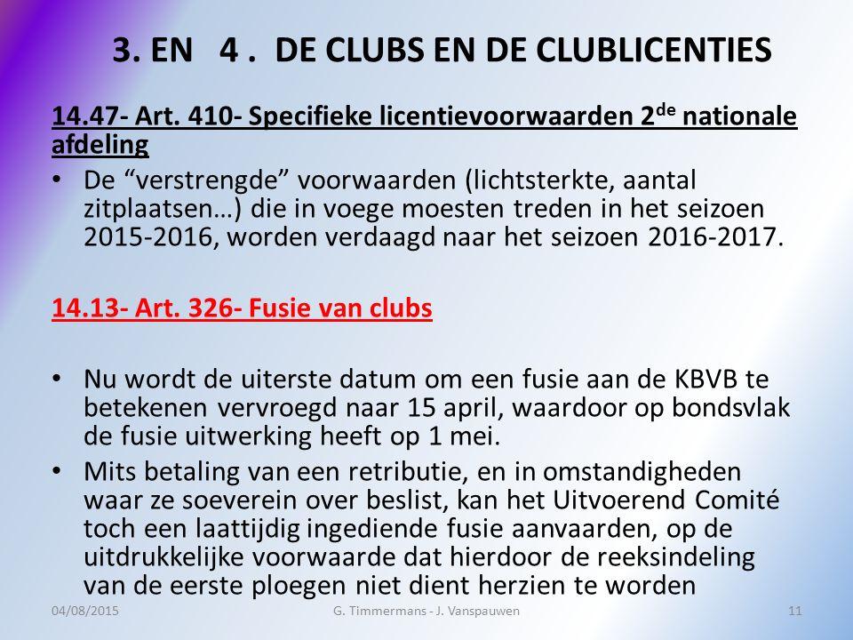 """14.47- Art. 410- Specifieke licentievoorwaarden 2 de nationale afdeling De """"verstrengde"""" voorwaarden (lichtsterkte, aantal zitplaatsen…) die in voege"""