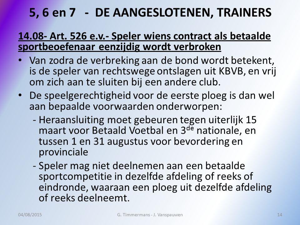 5, 6 en 7 - DE AANGESLOTENEN, TRAINERS 14.08- Art. 526 e.v.- Speler wiens contract als betaalde sportbeoefenaar eenzijdig wordt verbroken Van zodra de