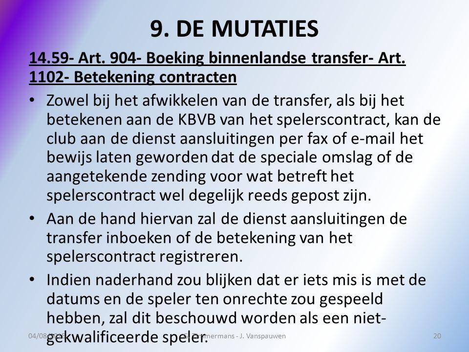 9. DE MUTATIES 14.59- Art. 904- Boeking binnenlandse transfer- Art. 1102- Betekening contracten Zowel bij het afwikkelen van de transfer, als bij het