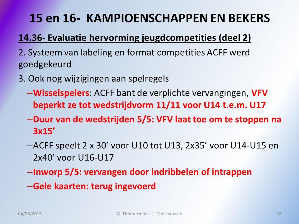 15 en 16- KAMPIOENSCHAPPEN EN BEKERS 14.36- Evaluatie hervorming jeugdcompetities (deel 2) 2. Systeem van labeling en format competities ACFF werd goe