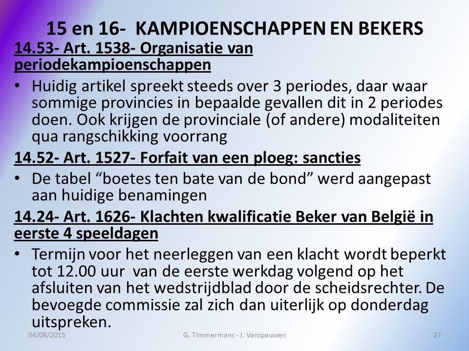 15 en 16- KAMPIOENSCHAPPEN EN BEKERS 14.53- Art. 1538- Organisatie van periodekampioenschappen Huidig artikel spreekt steeds over 3 periodes, daar waa