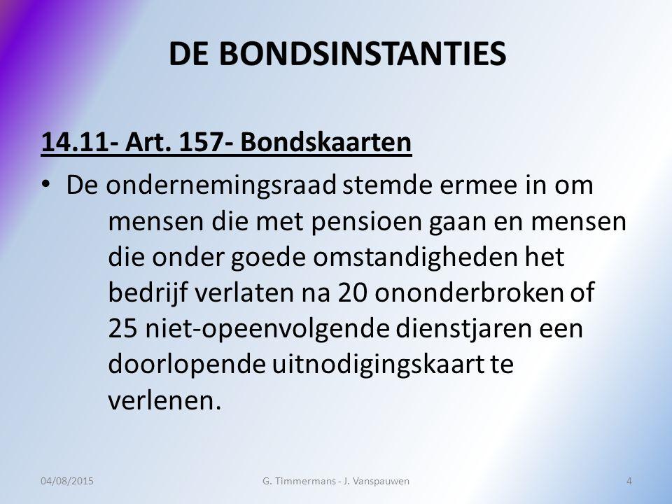 14.11- Art. 157- Bondskaarten De ondernemingsraad stemde ermee in om mensen die met pensioen gaan en mensen die onder goede omstandigheden het bedrijf