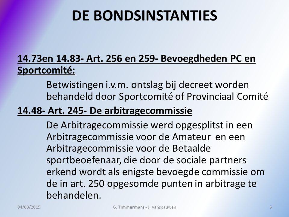 14.73en 14.83- Art. 256 en 259- Bevoegdheden PC en Sportcomité: Betwistingen i.v.m. ontslag bij decreet worden behandeld door Sportcomité of Provincia