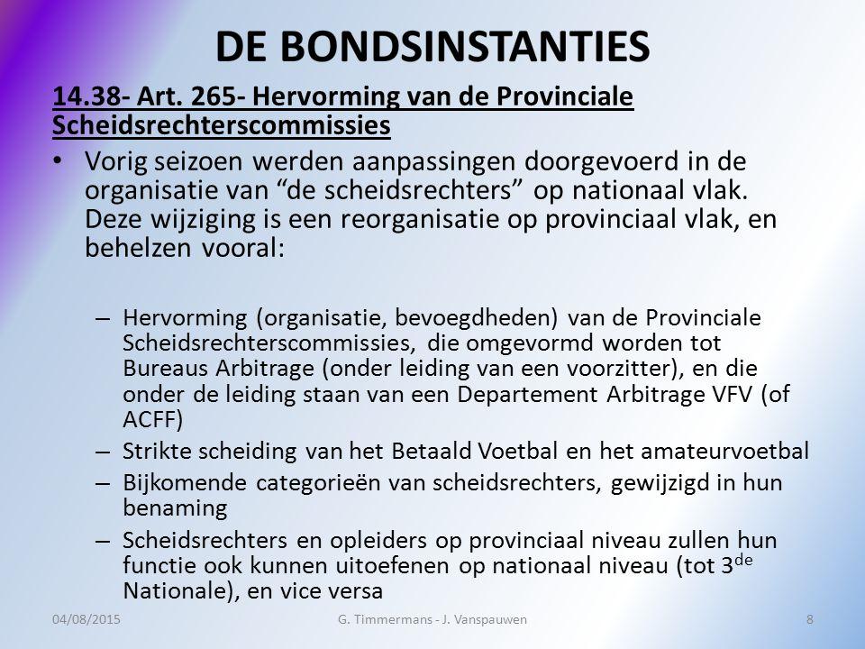 """14.38- Art. 265- Hervorming van de Provinciale Scheidsrechterscommissies Vorig seizoen werden aanpassingen doorgevoerd in de organisatie van """"de schei"""