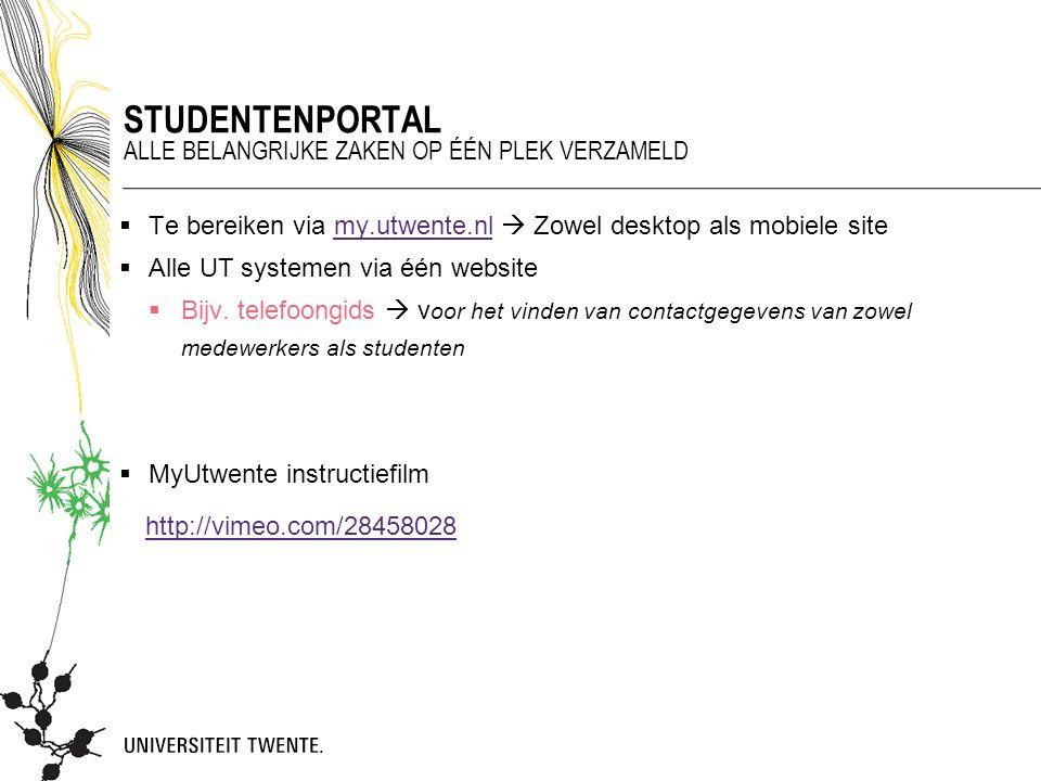  Te bereiken via my.utwente.nl  Zowel desktop als mobiele sitemy.utwente.nl  Alle UT systemen via één website  Bijv. telefoongids  v oor het vind