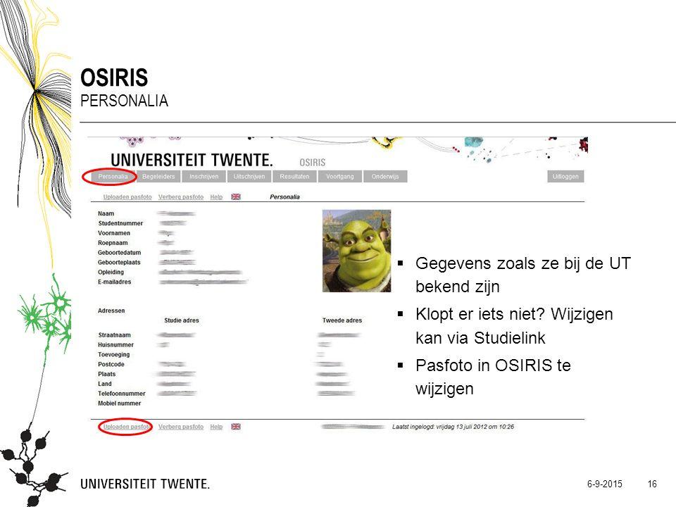  Gegevens zoals ze bij de UT bekend zijn  Klopt er iets niet? Wijzigen kan via Studielink  Pasfoto in OSIRIS te wijzigen OSIRIS PERSONALIA 16 6-9-2