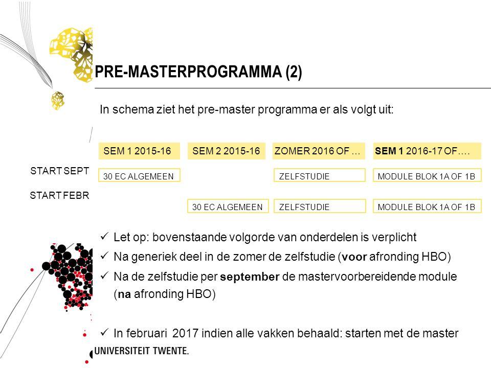 PRE-MASTERPROGRAMMA (2) In schema ziet het pre-master programma er als volgt uit: Let op: bovenstaande volgorde van onderdelen is verplicht Na generie