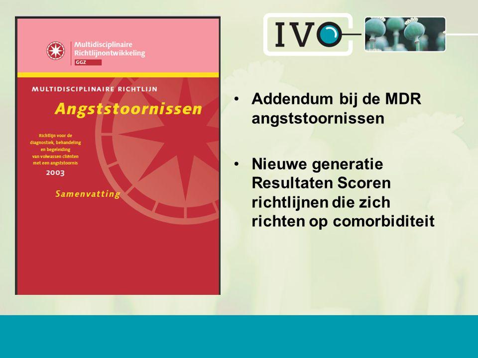 Addendum bij de MDR angststoornissen Nieuwe generatie Resultaten Scoren richtlijnen die zich richten op comorbiditeit