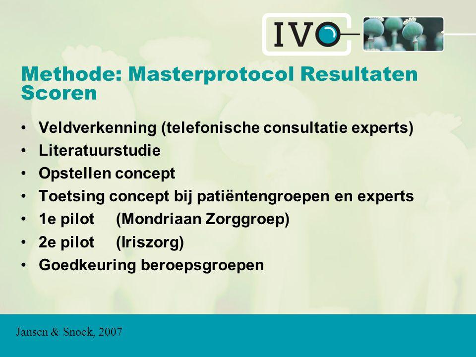 Methode: Masterprotocol Resultaten Scoren Veldverkenning (telefonische consultatie experts) Literatuurstudie Opstellen concept Toetsing concept bij pa