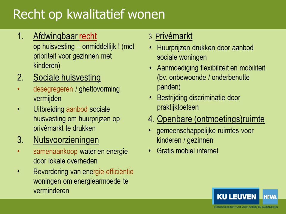 Recht op kwalitatief wonen 1.Afdwingbaar recht op huisvesting – onmiddellijk .