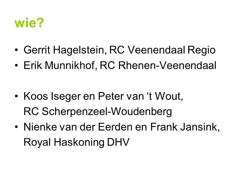 wie? Gerrit Hagelstein, RC Veenendaal Regio Erik Munnikhof, RC Rhenen-Veenendaal Koos Iseger en Peter van 't Wout, RC Scherpenzeel-Woudenberg Nienke v