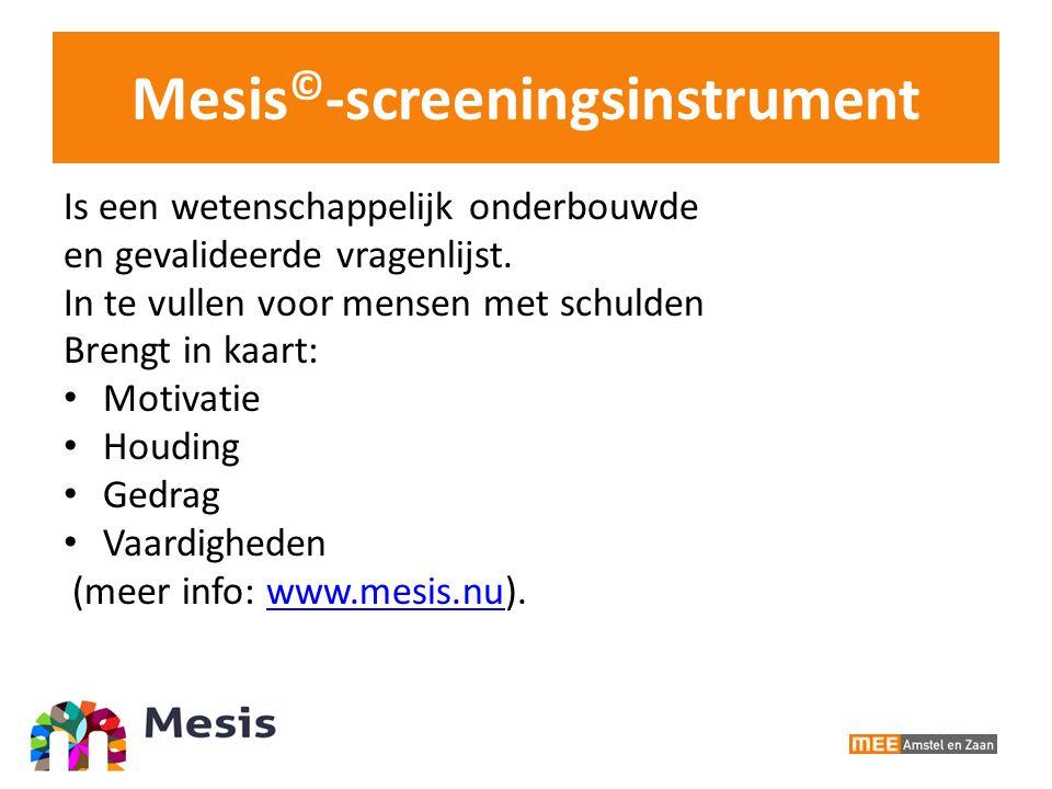 Mesis © -screeningsinstrument Is een wetenschappelijk onderbouwde en gevalideerde vragenlijst.
