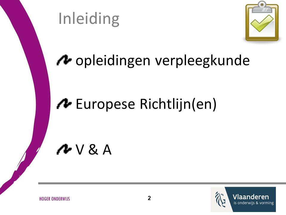 Inleiding opleidingen verpleegkunde Europese Richtlijn(en) V & A 2