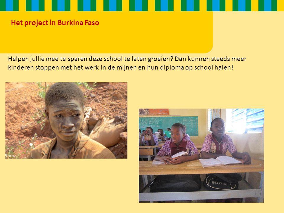 Het project in Burkina Faso Helpen jullie mee te sparen deze school te laten groeien.