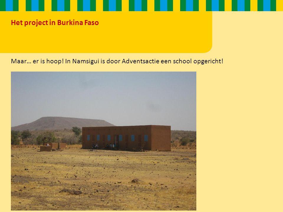 Het project in Burkina Faso Maar… er is hoop.