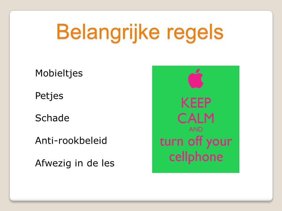 Belangrijke regels Mobieltjes Petjes Schade Anti-rookbeleid Afwezig in de les