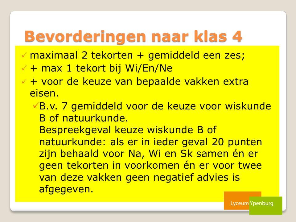 Bevorderingen naar klas 4 maximaal 2 tekorten + gemiddeld een zes; + max 1 tekort bij Wi/En/Ne + voor de keuze van bepaalde vakken extra eisen. B.v. 7