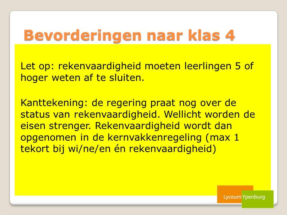 Bevorderingen naar klas 4 Let op: rekenvaardigheid moeten leerlingen 5 of hoger weten af te sluiten.