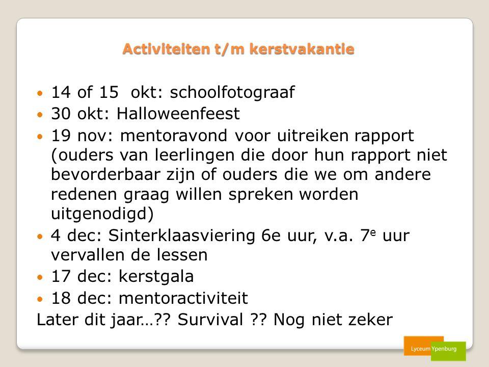 Activiteiten t/m kerstvakantie 14 of 15 okt: schoolfotograaf 30 okt: Halloweenfeest 19 nov: mentoravond voor uitreiken rapport (ouders van leerlingen
