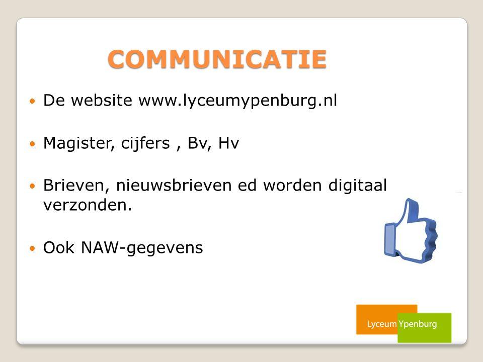 COMMUNICATIE De website www.lyceumypenburg.nl Magister, cijfers, Bv, Hv Brieven, nieuwsbrieven ed worden digitaal verzonden. Ook NAW-gegevens