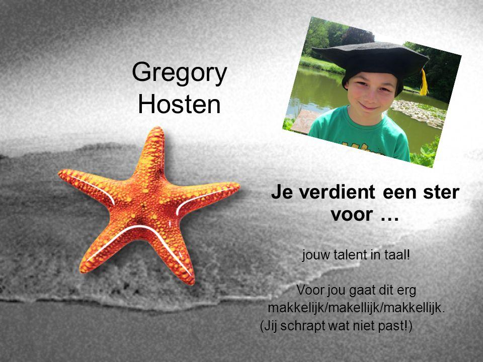 Gregory Hosten Je verdient een ster voor … jouw talent in taal! Voor jou gaat dit erg makkelijk/makellijk/makkellijk. (Jij schrapt wat niet past!)