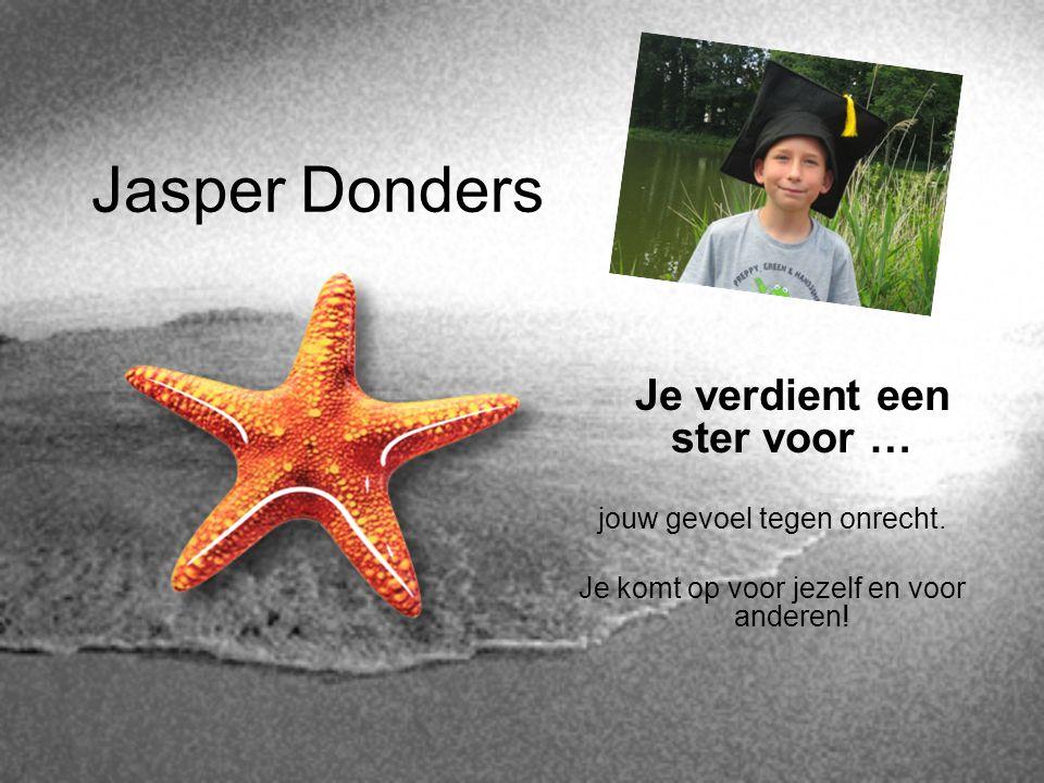 Jasper Donders Je verdient een ster voor … jouw gevoel tegen onrecht. Je komt op voor jezelf en voor anderen!