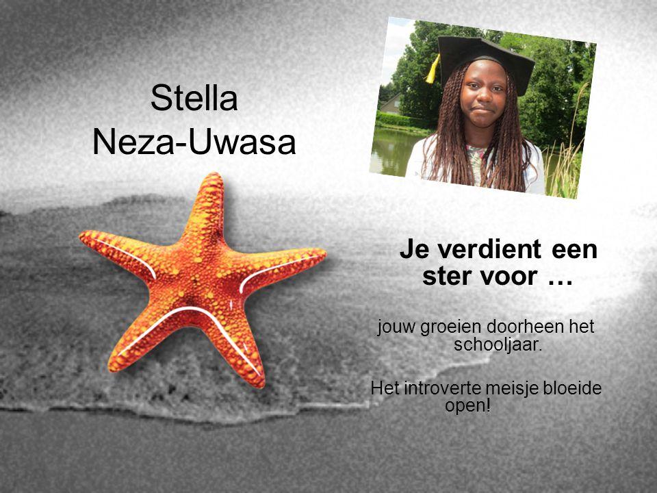 Stella Neza-Uwasa Je verdient een ster voor … jouw groeien doorheen het schooljaar. Het introverte meisje bloeide open!