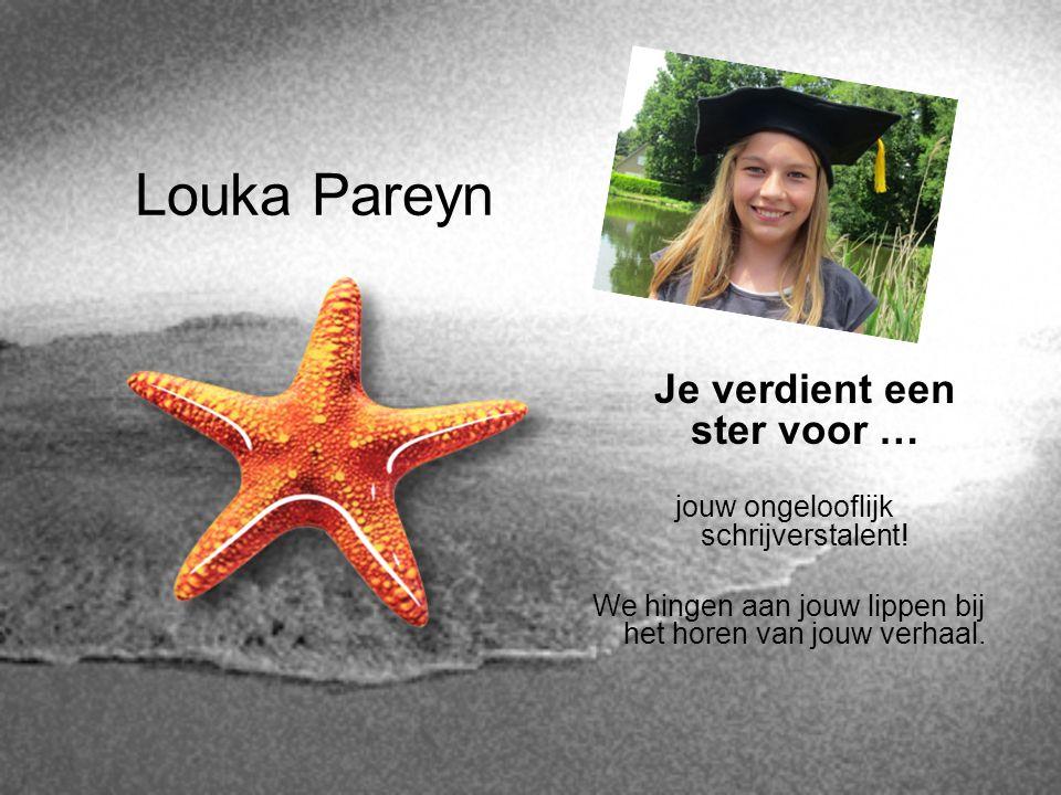 Louka Pareyn Je verdient een ster voor … jouw ongelooflijk schrijverstalent! We hingen aan jouw lippen bij het horen van jouw verhaal.