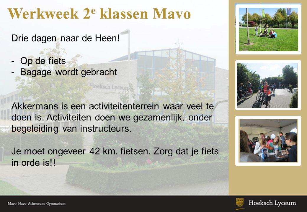 Werkweek 2 e klassen Mavo Drie dagen naar de Heen! -Op de fiets -Bagage wordt gebracht Akkermans is een activiteitenterrein waar veel te doen is. Acti