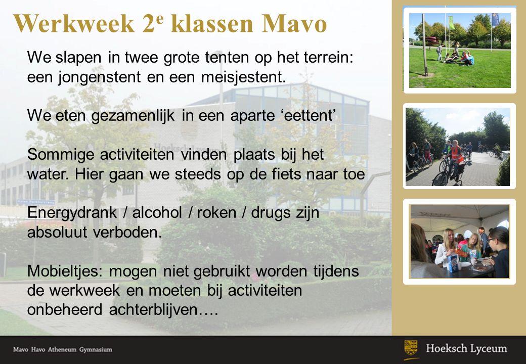 Werkweek 2 e klassen Mavo We slapen in twee grote tenten op het terrein: een jongenstent en een meisjestent.