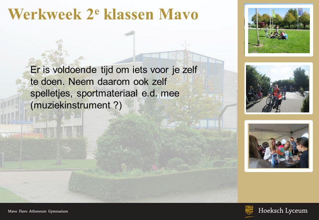 Werkweek 2 e klassen Mavo Afspraken: -Terreinregels.
