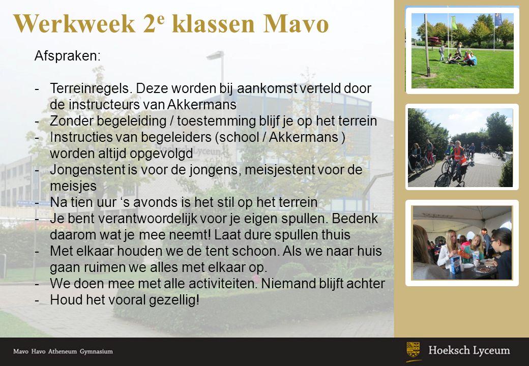 Werkweek 2 e klassen Mavo Afspraken: -Terreinregels. Deze worden bij aankomst verteld door de instructeurs van Akkermans -Zonder begeleiding / toestem