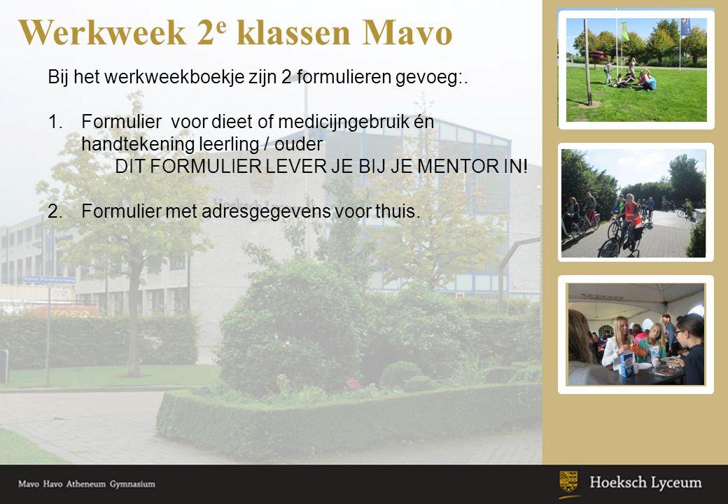 Werkweek 2 e klassen Mavo Bij het werkweekboekje zijn 2 formulieren gevoeg:. 1.Formulier voor dieet of medicijngebruik én handtekening leerling / oude