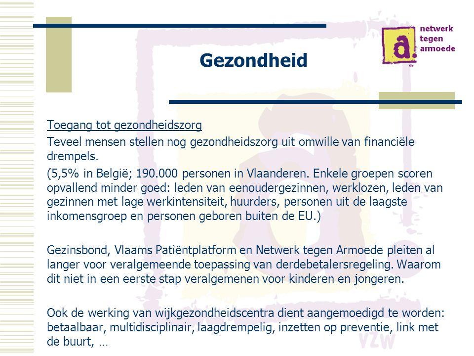 Gezondheid Toegang tot gezondheidszorg Teveel mensen stellen nog gezondheidszorg uit omwille van financiële drempels.